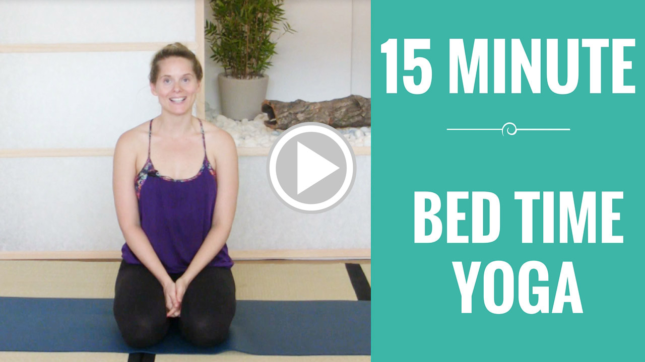 15 MINUTE BED TIME YOGA