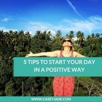 5 Tips To Start Your Day In A Positive Way thumbnail